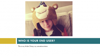 Who Is Your End User?